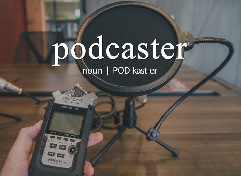 Today's Podword: podcaster
